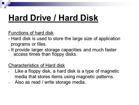 Hard Drive / Hard Disk Functions of hard disk