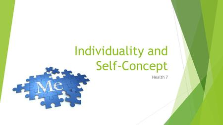 "Individuality and Self-Concept Health 7. Individuality  All people are unique. The word ""unique"" means ""unlike anything or anyone else.""  Individuality."