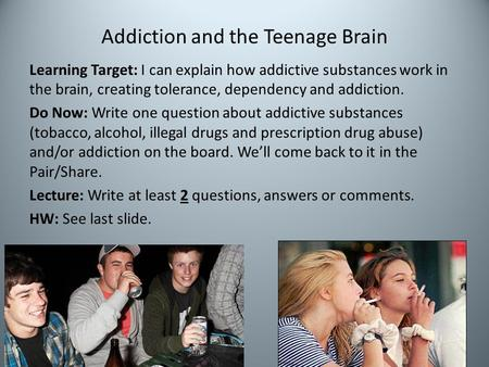 Addiction and the Teenage Brain