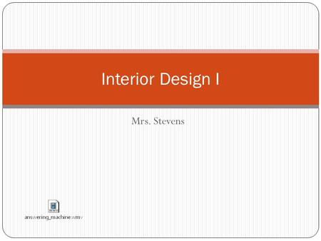 Mrs. Stevens Interior Design I. Career PATHWAYS – Which path are you on? Click for link.