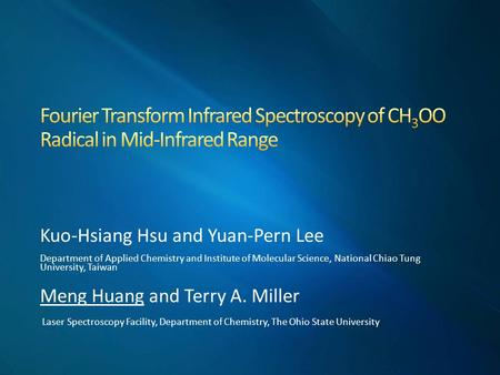 Kuo-Hsiang Hsu and Yuan-Pern Lee Department of Applied Chemistry and Institute of Molecular Science, National Chiao Tung University, Taiwan Meng Huang.