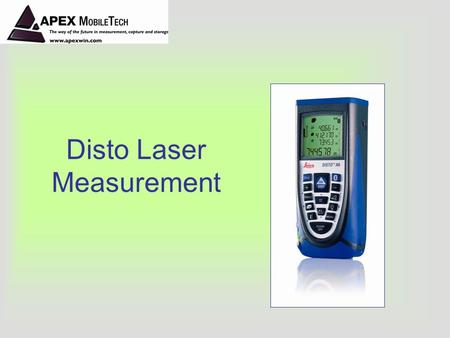 Disto Laser Measurement. Laser Measuring API Queensland Conference Gold Coast - 2007.