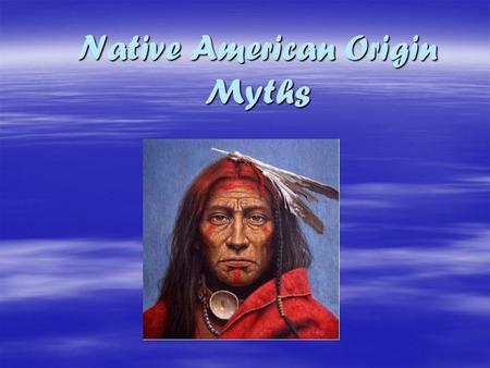 Native American Origin Myths. Beginnings- 1750 Historical Background   By 1492 North America was populated with several hundred tribes of Native Americans.