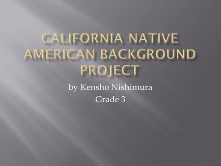 By Kensho Nishimura Grade 3.  1.) Religious Background, Customs, and Traditions of the Shasta Tribe. 1.) Religious Background, Customs, and Traditions.