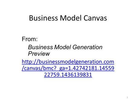 Business Model Canvas From: Business Model Generation Preview