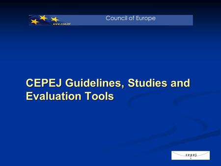 CEPEJ Guidelines, Studies and Evaluation Tools. CEPEJ Guidelines.