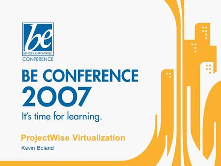 ProjectWise Virtualization Kevin Boland. What is Virtualization? Virtualization is a technique for deploying technologies. Virtualization creates a level.