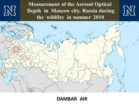 Measurement of the Aerosol Optical Depth in Moscow city, Russia during the wildfire in summer 2010 DAMBAR AIR.