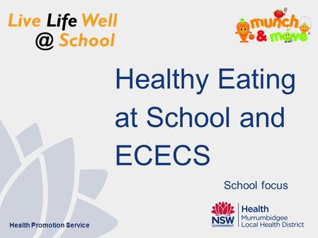 Healthy Eating at School and ECECS Health Promotion Service School focus.