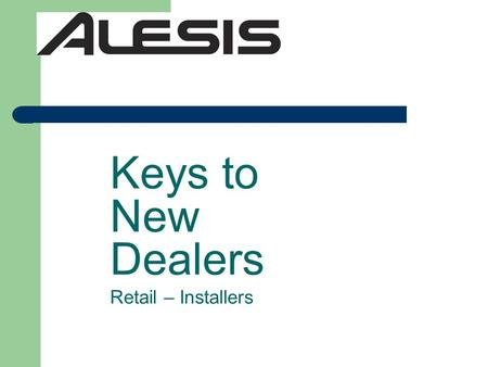 Keys to New Dealers Retail – Installers. Products to Focus On MultiMix Mixers – FireWire/USB Fusion Synths Recording Products – ADAT HD24 w/ FirePort,