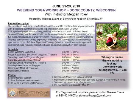 Retreat Description: This weekend workshop is perfect for those that want to combine their yoga experience with a beautiful summer getaway to regional.