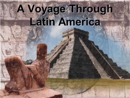 A Voyage Through Latin America. You and your family are taking a trip to Latin America. You will visit three primary locations: Mexico, Jamaica, and Brazil.