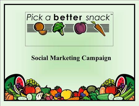 Social Marketing Campaign. Nutrition Network Campaign Partners Iowa Department of Public Health Iowa Department of Education Iowa State University Extension.