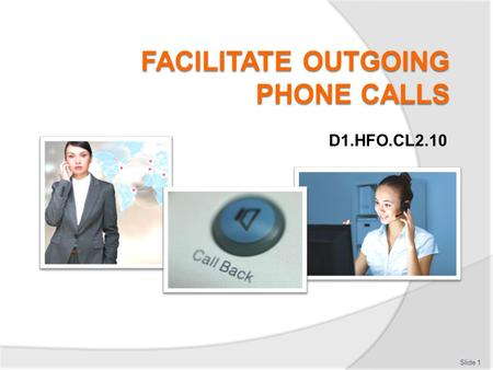 D1.HFO.CL2.10 Slide 1. Element 1: Identify elements and facilities of the host enterprise telephone system Slide 2.