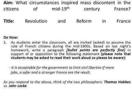 Aim: What circumstances inspired mass discontent in the citizens of mid-19 th century France? Title: Revolution and Reform in France Do Now: 1.As students.