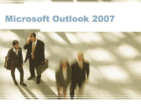 Microsoft Outlook 2007. WHAT IT DOES: Send and receive email Schedule events and meetings Store contact information Create to-do lists Create reminders.
