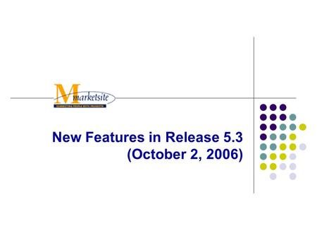 "New Features in Release 5.3 (October 2, 2006). 2 Release 5.3 New Features New ""Attention To"" Field Redesigned Shopping Cart, Requisition and PO Navigation."