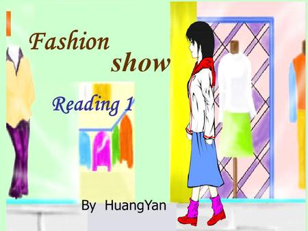 Fashion show Reading 1 By HuangYan a white jacket a white T-shirt a pair of blue jeans shorts a pair of black stockings a pair of black leather boots.
