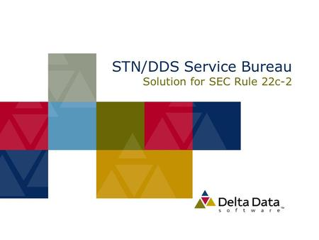 STN/DDS Service Bureau Solution for SEC Rule 22c-2.