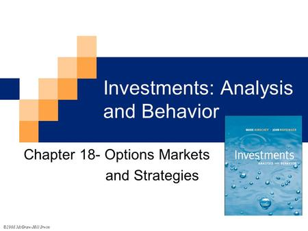 Investments: Analysis and Behavior Chapter 18- Options Markets and Strategies ©2008 McGraw-Hill/Irwin.