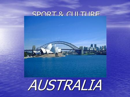 <strong>SPORT</strong> & CULTURE AUSTRALIA. You are required to : 1. describe characteristics of Australia (young <strong>nation</strong>; sparsely populated; colonial influence and immigration);