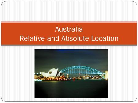 Australia Relative and Absolute Location