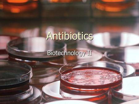 Antibiotics Biotechnology II. Univ S. Carolina Antibiotics Disrupt Cell Wall Synthesis, Protein Synthesis, Nucleic Acid Synthesis and Metabolism.