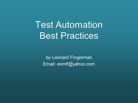 Test Automation Best Practices by Leonard Fingerman