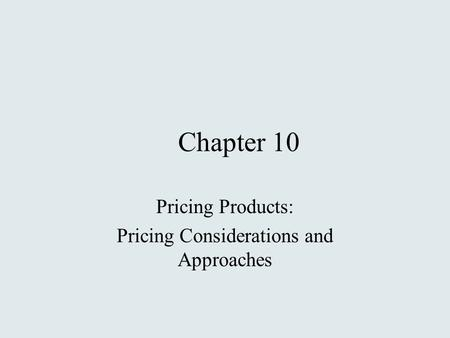 Pricing Products: Pricing Considerations and Approaches
