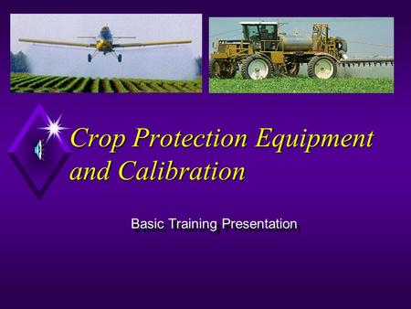 Crop Protection Equipment and Calibration Basic Training Presentation.