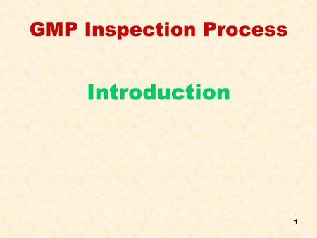 1 GMP Inspection Process Introduction. 2 Programme Objectives 1.Familiarise with GMP inspection 2.How to perform an inspection 3.Developing an action.