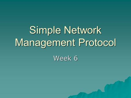 Simple Network Management Protocol Week 6.  MIB data is input in encoded form.  Information is then compiled into the central MIB in the NCS.
