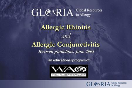 An educational program of: Allergic Rhinitis and Allergic Conjunctivitis Revised guidelines June 2003.