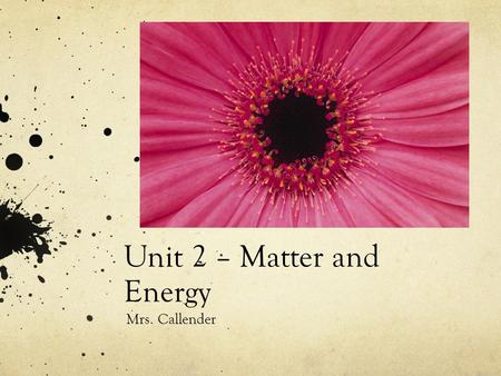 Unit 2 – Matter and Energy Mrs. Callender. Lesson Essential Question: What is Thermochemistry?