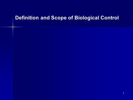 1 Definition and Scope of Biological Control. 2 Biological control = the action of parasites, predators or pathogens in maintaining another organism's.