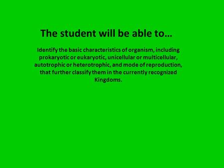 The student will be able to…