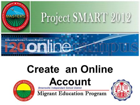 Create an Online Account. Navigate to the following URL Address