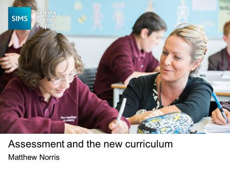 Matthew Norris Assessment and the new curriculum.