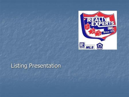 Listing Presentation. EXCLUSIVE PROPOSAL FOR (Insert client's name and property address)