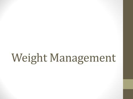 Weight Management. Basal Metabolic Rate (BMR) The amount of energy you need for basic functions: Breathing Blood circulation Growing BMR—the rate at which.