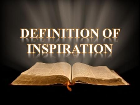 "Biblical Descriptions of Inspiration 2 Timothy 3:16 NASB ""All Scripture is inspired by God and profitable for teaching, for reproof, for correction,"