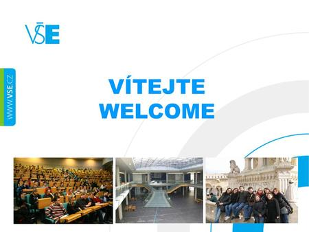 VÍTEJTE WELCOME. AGENDA  Exchange Office Contacts  Information Resources  University Campus  Orientation Week  ID Cards  Computers  Dormitories.
