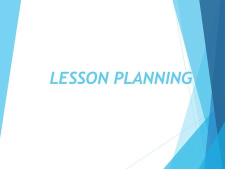 LESSON PLANNING. What is the planning paradox? Do you agree with Woodward 2005:25? PLANNING LESSONS Jim Scrievener.