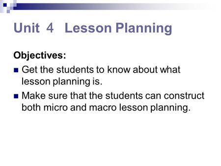 Unit 4 Lesson Planning Objectives: