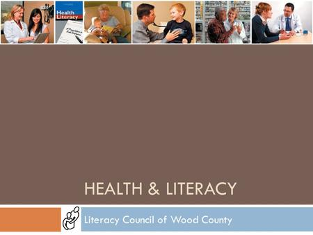 HEALTH & LITERACY Literacy Council of Wood County.