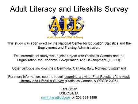 Adult Literacy and Lifeskills Survey This study was sponsored by the National Center for Education Statistics and the Employment and Training Administration.