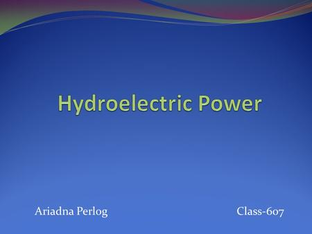 Hydroelectric Power Ariadna Perlog  Class-607.