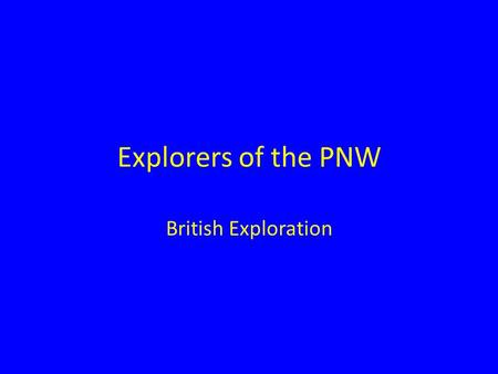 Explorers of the PNW British Exploration. Agenda – Objectives – Activity – Review – Preview.