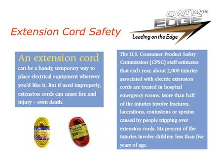 Extension Cord Safety. Extension Cords: Do's and Don'ts If an extension cord is not marked for outdoor use, use it indoors only. The UL label will tell.