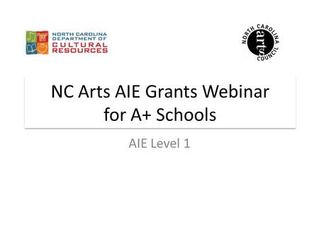 NC Arts AIE Grants Webinar for A+ Schools AIE Level 1.